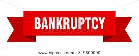 Bankruptcy Ribbon. Bankruptcy Isolated Sign. Bankruptcy Banner