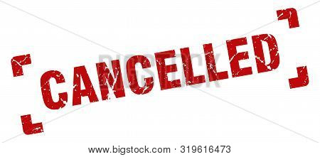 Cancelled Stamp. Cancelled Square Grunge Sign. Cancelled