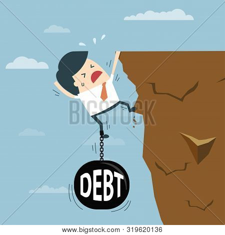 Business Man With Debt Falling From Cliff Concept. Debt Bring Down. Businessman Try Hard To Hold On