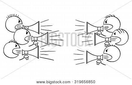 Vector Cartoon Stick Figure Drawing Conceptual Illustration Of Two Groups Of People With Loudspeaker