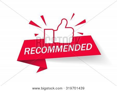 Recommended Icon. Red Label Recommended With Thumb Up. Banner Ribbon Thumb Up On Isolated Background