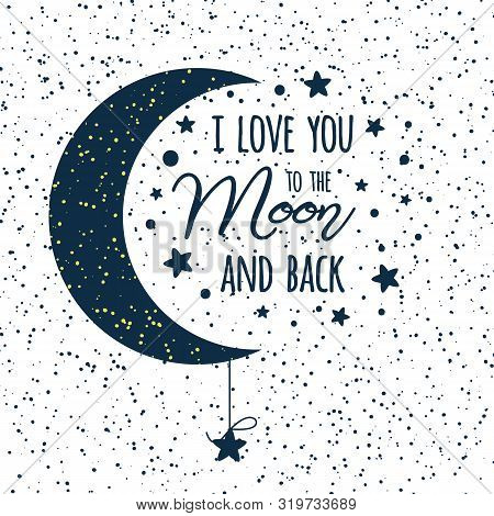 Vector Text I Love You To The Moon And Back. St Valentines Day Inspirational Quote Darl Blue Moon Sk