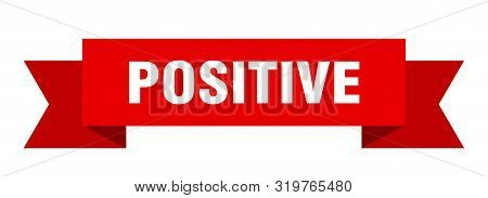 Positive Ribbon. Positive Isolated Sign. Positive Banner