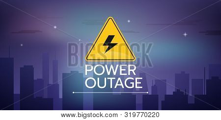 The Banner Of A Power Outage With A Warning Sign On The Background Of The Night Sky And City Without