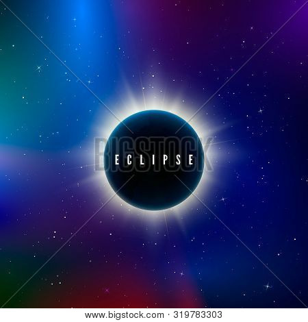 Solar Eclipse. Astronomy Effect - Sun Eclipse. Abstract Astral Universe Background. Rays Of Starligh