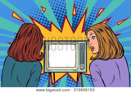 Two Girlfriends Watching Tv. Business Woman. Pop Art Retro Vector Illustration Drawing