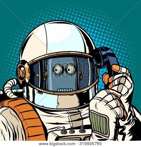 Robot Astronaut Talking On The Phone. Pop Art Retro Vector Illustration Drawing