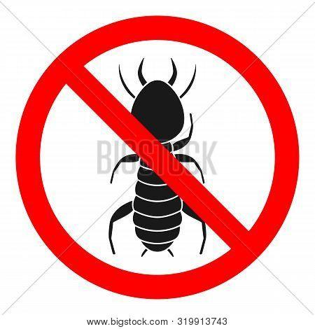 No Termites Sign. Insecticide Symbol. Vector Icon.