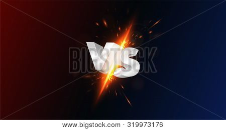 Versus, Vs, Screen With 3d Metal Letters, Collision, Flash Of Spark And Glow From Impact On Dark Bac