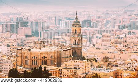 Malaga, Spain. Cityscape Elevated View. Cathedral Of Malaga Is A Renaissance Church.