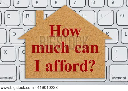 How Much Can I Afford Message On A House Sign On Gray Keyboard