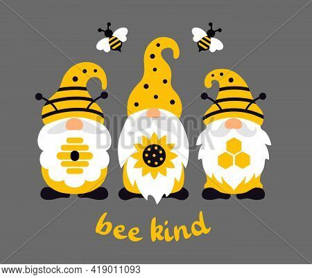 Funny Summer Bee Gnome. Gnomes With Sunflower, Honeycomb And Hive With Quote Be Kind.