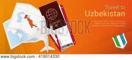Travel To Uzbekistan Pop-under Banner. Trip Banner With Passport, Tickets, Airplane, Boarding Pass,