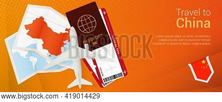 Travel To China Pop-under Banner. Trip Banner With Passport, Tickets, Airplane, Boarding Pass, Map A