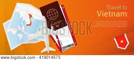 Travel To Vietnam Pop-under Banner. Trip Banner With Passport, Tickets, Airplane, Boarding Pass, Map