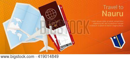 Travel To Nauru Pop-under Banner. Trip Banner With Passport, Tickets, Airplane, Boarding Pass, Map A