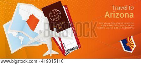 Travel To Arizona Pop-under Banner. Trip Banner With Passport, Tickets, Airplane, Boarding Pass, Map