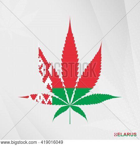Flag Of Belarus In Marijuana Leaf Shape. The Concept Of Legalization Cannabis In Belarus. Medical Ca