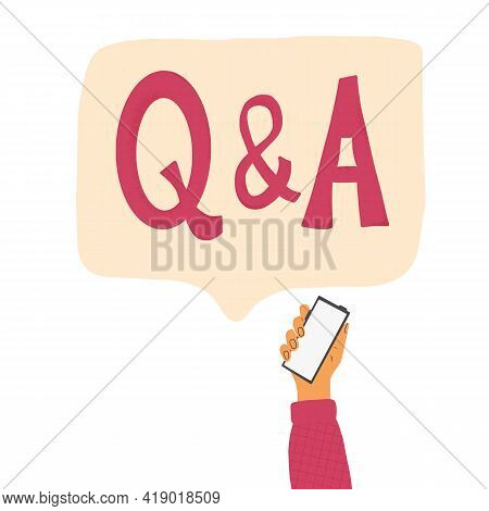 Q And A. Human Hand Holding A Phone. Smartphone With Empty Screen Isolated On White Background. Vect
