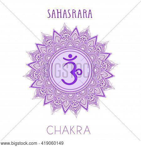 Vector Illustration With Symbol Chakra Sahasrara On White Background. Circle Mandala Pattern And Han