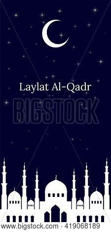 The Muslim Feast Of The Laylat Al-qadr. Vector Illustration With Crescent And Mosque Dome Silhouette