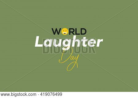 World Laughter Day Vector Background Design. Smile Emotion And Typography Text. Smile And Happy Symb