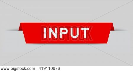 Red Color Inserted Label With Word Input On Gray Background