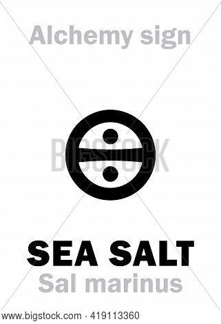 Alchemy Alphabet: Sea Salt (sal Marinus), Common Salt (sal Commune), Also: Rock Salt, Regular Table
