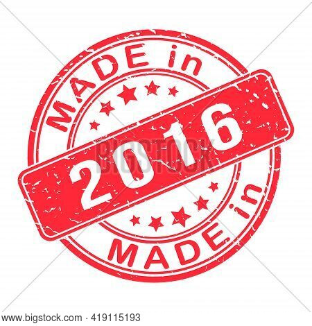 Imprint Of A Seal Or Stamp With The Inscription Made In 2016. Editable Vector Illustration. Label, S