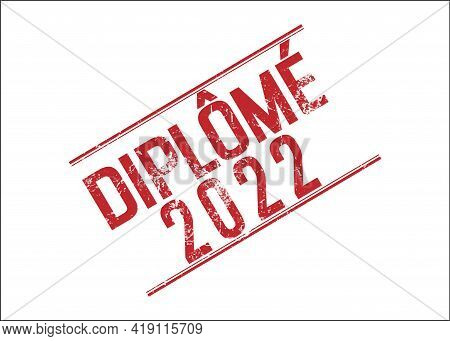 Stylized Stamp Impression Of The Inscription Graduate 2022 In French Language. Flat Design.