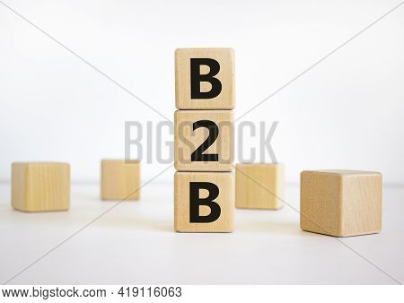 B2b Symbol. Concept Word 'b2b - Business To Business' On Cubes On A Beautiful White Background. Busi
