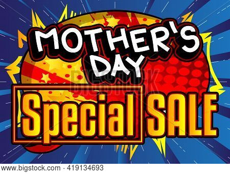 Mother's Day Special Sale - Comic Book Style Text. Holiday Promotion Event Related Words, Quote On C