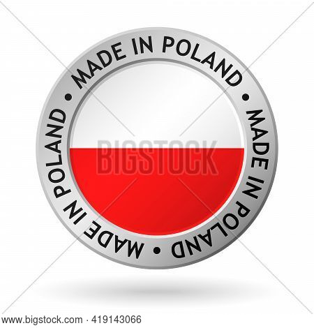 Vector Silver Sign With Flag Of The Poland And Sign Made In Poland