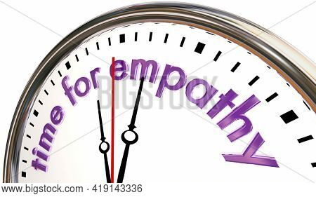 Time for Empathy Clock Share Feelings Support Concern Compassion 3d Illustration