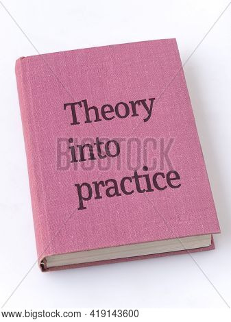 Theory Into Practice Book Phrase Printed On Textile Book Cover