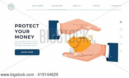 Protect Your Money Web Template. Businessman Is Holding Hands Over The Piggy Bank To Protect. Money