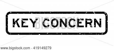 Grunge Black Key Concern Word Square Rubber Seal Stamp On White Background