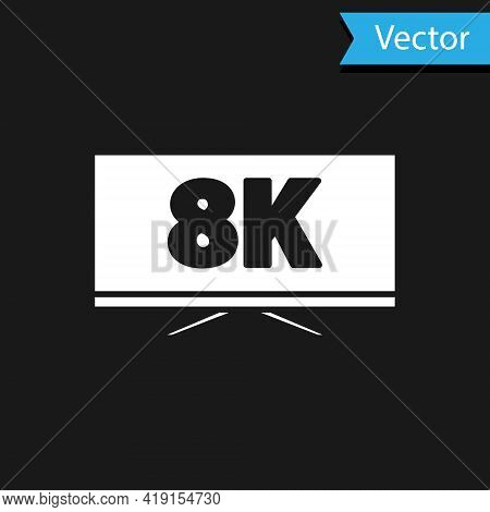 White Screen Tv With 8k Ultra Hd Video Technology Icon Isolated On Black Background. Vector