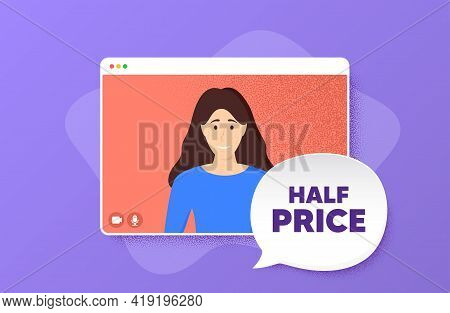 Half Price. Video Conference Online Call. Special Offer Sale Sign. Advertising Discounts Symbol. Wom