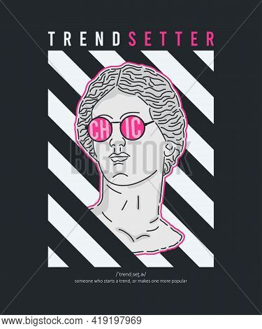 Antique Statue In Pink Sunglasses With Slogan For T-shirt Design. Typography Graphics For Tee Shirt
