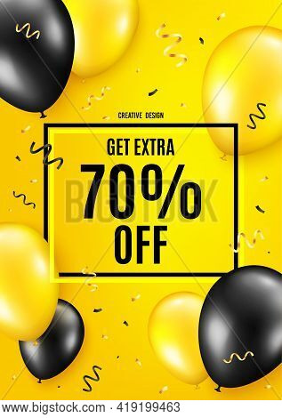 Get Extra 70 Percent Off Sale. Balloon Celebrate Background. Discount Offer Price Sign. Special Offe