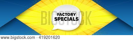 Factory Specials. Background With Offer Speech Bubble. Sale Offer Price Sign. Advertising Discounts