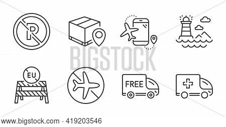 Eu Close Borders, Free Delivery And No Parking Line Icons Set. Flights Application, Parcel Tracking