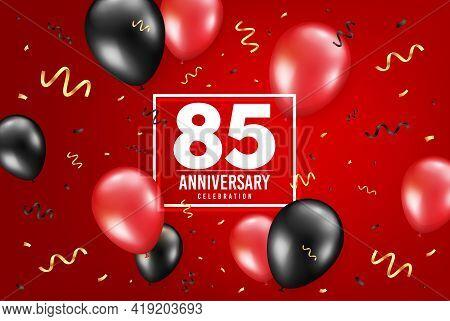 85 Years Anniversary. Anniversary Birthday Balloon Confetti Background. Eighty Five Years Celebratin