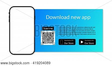 Download App To Phone From Store. Qr Code For Download Of Application. Advertising Of Smartphone App
