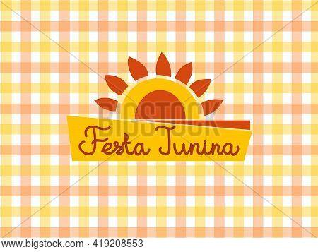 Festa Junina. Banner For The Brazilian National Festival. Vector Illustration With Lettering On A Ba