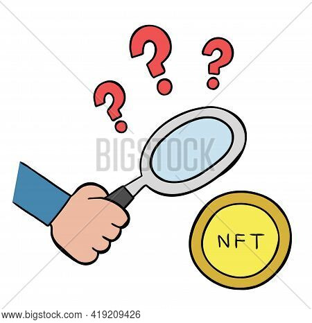 Cartoon Vector Illustration Of Looking At Nft Crypto Art With A Magnifying Glass And Question Marks.