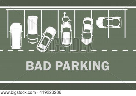 Parking Lot With Bad Parked Cars. Right And Wrong Parking Examples Infographic. White Silhouettes Ca