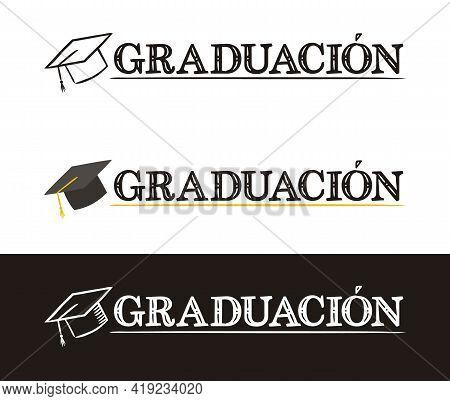 Spanish Graduation Logo. Hand-drawn Icon Of A Master Cap. Graduate Emblem In Chalk Style On A Black