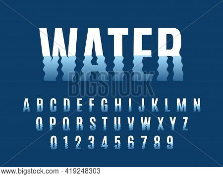 Waves Font. Ripple Water Reflexes English Alphabet, Wavelike Letters And Numbers Distortion, Liquid